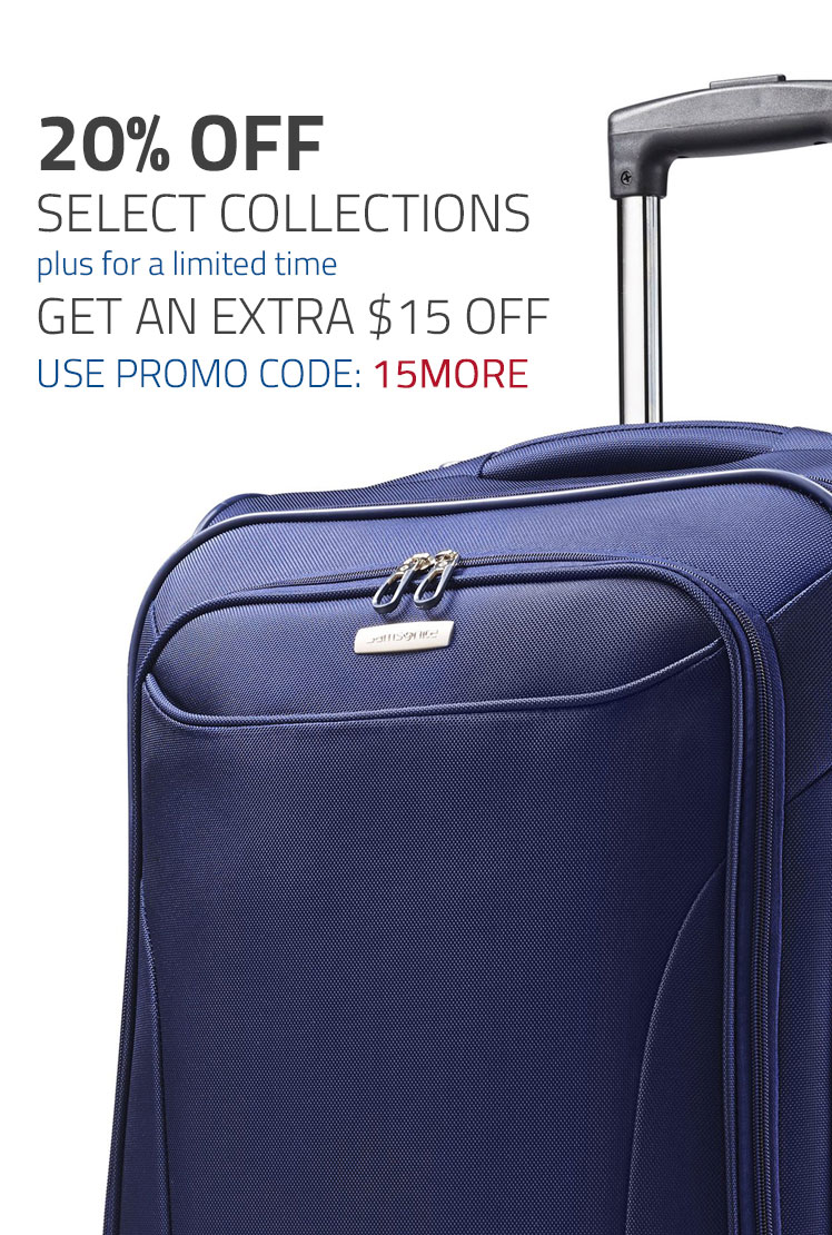 For a limited time only - 20% off Select Collections plus and additional $15 Off