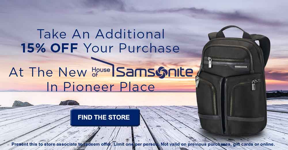 Take an additional 15% off your purchase at the new House of Samsonite Store in Pioneer Place