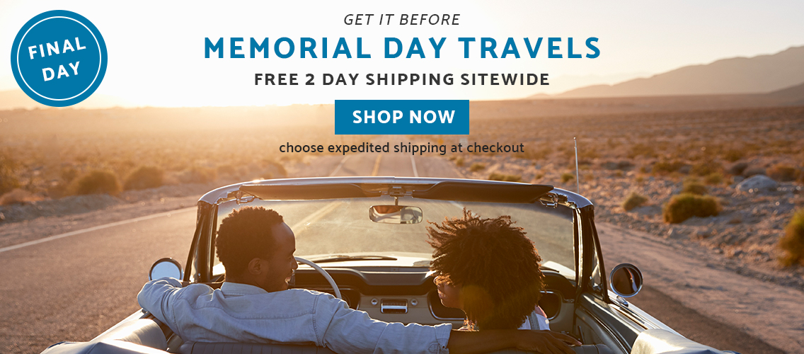 Final Day! Get it before Memorial Day Weekend with free expedited shipping on all orders. No minimum or promo code needed. Click here to shop now!