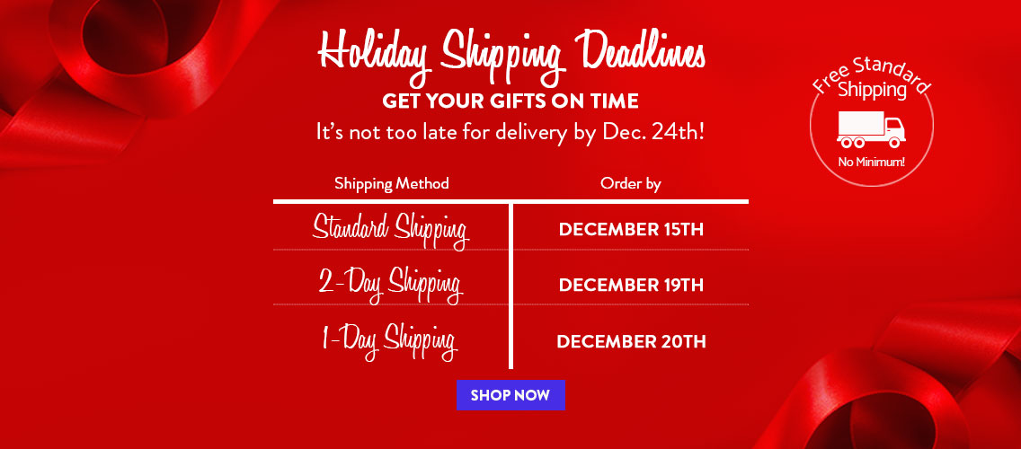 It's not too late to get your gift before December 24th. Shop Now.