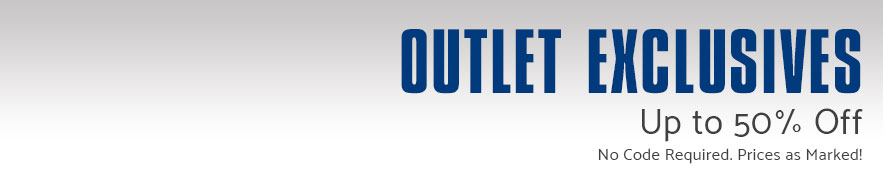 Outlet Exclusives - Up to 50% Off. No Code Required. Prices as Marked!