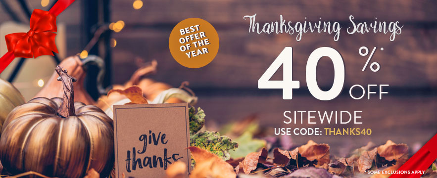 Happy Thanksgiving - 40% off Sitewide- Use Promo Code: THANKS40. Shop Now.
