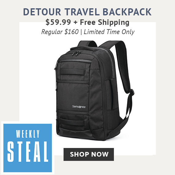 Limited Time Only - Weekly Steal, receive the Detour Travel Backpack for only $59.99 plus free standard shipping. No code needed at checkout, price reflects discount. Free shipping is automatically applied at checkout. Click here to shop now while supplies last only on shop.samsonite.com.