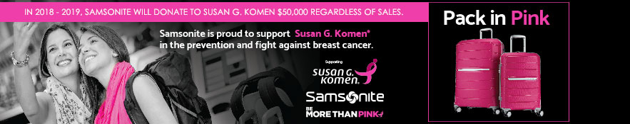 Samsonite is proud to support Susan G. Koman in the prevention and fight against breast cancer. In 2018-2019, Samsonite will donate to Susan G. Komen $50,000 regardless of sales.  Be more than pink.