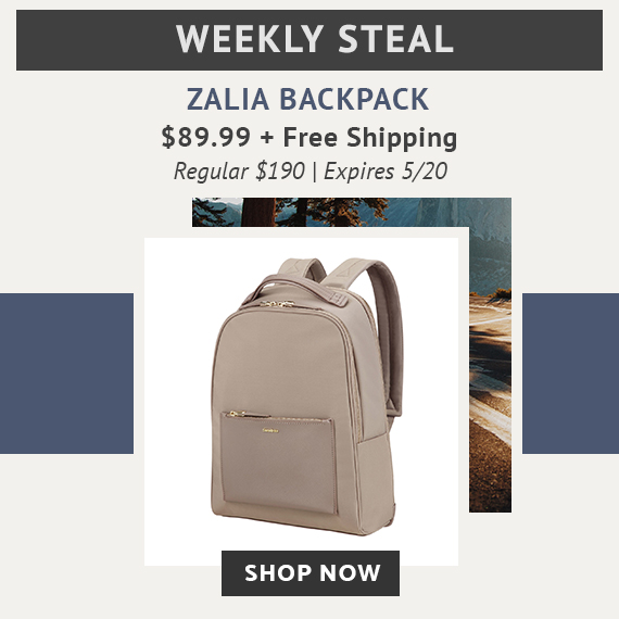 Limited Time Only - Weekly Steal - Zalia Backpack now only $89.99 plus free standard shipping. No Code Needed. Limited time While Supplies Last. Only on shop.samsonite.com. Shop Now.