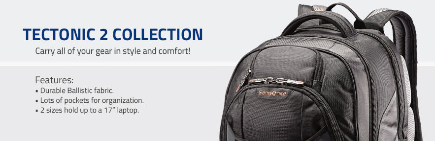 The Samsonite Tectonic 2 Collection - Carry all of your gear in style and comfort. Shop Now.